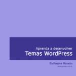Livro: Aprenda a desenvolver temas WordPress