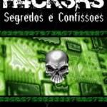 Livro: H4ck3rs segredos e confições